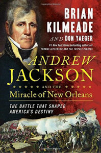 Andrew Jackson and the Miracle of New Orleans