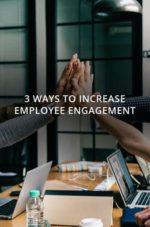 3 Ways To Improve Employee Engagement