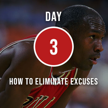 How to Eliminate Excuses