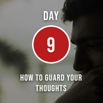How to Guard Your Thoughts